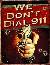 Desperate Enterprises We Don't Dial 911 Tin Sign, 12.5