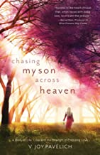 Chasing My Son Across Heaven: A Story of Life, Loss and the Strength of Enduring Love