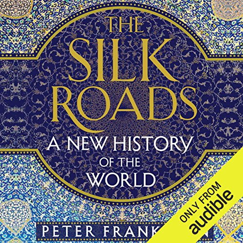 The Silk Roads     A New History of the World              By:                                                                                                                                 Peter Frankopan                               Narrated by:                                                                                                                                 Laurence Kennedy                      Length: 24 hrs and 14 mins     353 ratings     Overall 4.6