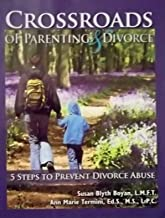 Crossroads of Parenting & Divorce: 5 Steps to Prevent Divorce Abuse