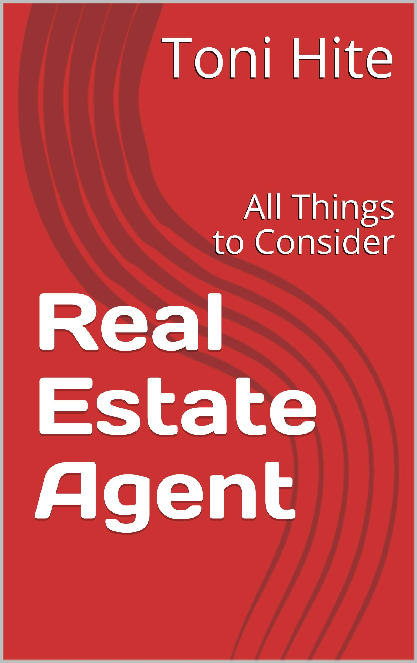 Real Estate Agent : All Things to Consider