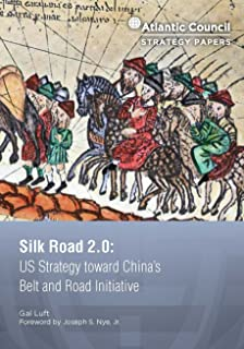 Silk Road 2.0: US Strategy toward China's Belt and Road Initiative (Atlantic Council Strategy Papers Book 11)