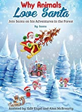 Why Animals Love Santa: Join Santa on his Adventures in the Forest