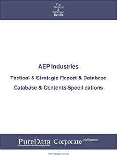 AEP Industries: Tactical & Strategic Database Specifications - Nasdaq perspectives (Tactical & Strategic - United States Book 9632)