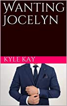 Wanting Jocelyn