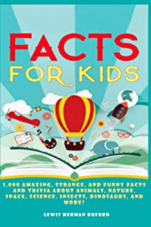 Fun Facts for Kids: 1,000 Interesting and Fun Facts and Trivia about Everything