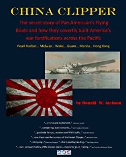 China Clipper: The Secret Pre-War Story of Pan American's Flying Boats