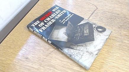 Secret War of Charles Fraser-Smith