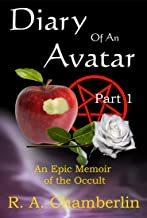 Diary of an Avatar Part 1: A revealing memoir of astonishing occult truths