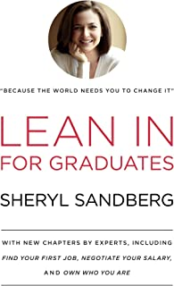 Lean In for Graduates: With New Chapters by Experts, Including Find Your First Job, Negotiate Your Salary, and Own Who You...