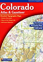 Colorado Atlas & Gazetteer : Detailed Topographic Maps : Outdoor Recreation : Places to Go, Things to Do : All-Purpose Reference : Back Roads, Recreation Sites, GPS Grids - Eighth Edition 2007