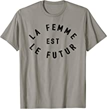 La Femme Est Le Futur T-Shirt Women Are The Future Gift