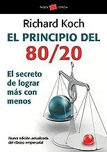 El principio 80/20: El secreto de lograr más con menos (Spanish Edition)