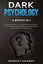 Best DARK PSYCHOLOGY 6 BOOKS IN 1: Introducing Psychology,How To Analyze People,Manipulation,Dark Psychology Secrets,Emotional Intelligence & Cognitive Behavioral Therapy,Emotional and Narcissistic Abuse Review
