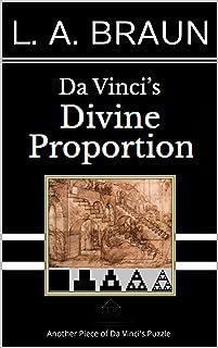 Da Vinci's Divine Proportion (Da Vinci's REAL Secrets)