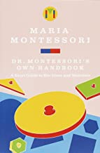 Dr. Montessori's Own Handbook: A Short Guide to Her Ideas and Materials