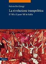 Permalink to La rivoluzione transpolitica. Il '68 e il post-'68 in Italia PDF