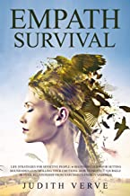 Empath Survival: Life Strategies for Sensitive People. Beginners Guide for Setting Boundaries-Controlling Your Emotions.How to protect yourself in Toxic Relationship from Narcissists-Energy Vampires
