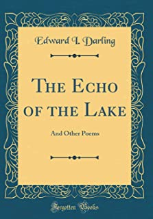 The Echo of the Lake: And Other Poems (Classic Reprint)