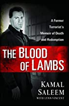 The Blood of Lambs: A Former Terrorist's Memoir of Death and Redemption