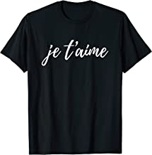 Je T'aime T-Shirt - Cute French Girlfriend Gift Idea