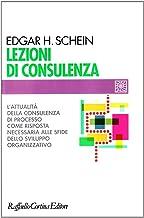 Scaricare Libri Lezioni di consulenza. L'attualità della consulenza di processo come risposta necessaria alle sfide dello sviluppo organizzativo PDF