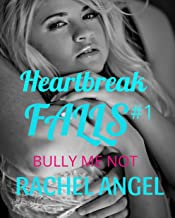 Bully Me Not: A RH Dark High School Bully Romance (Heartbreak Falls Book 1)