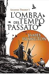 L'ombra del tempo passato. Licanius trilogy (Vol. 1) Hardcover