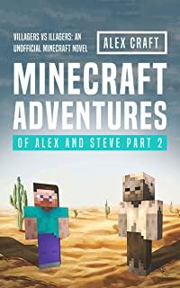 Minecraft Adventures of Alex and Steve Part 2: Villagers vs Illagers: An Unofficial Minecraft Novel
