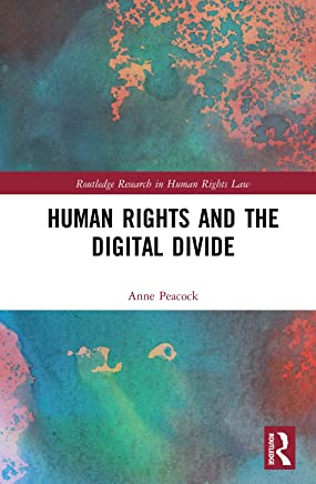 Human Rights and the Digital Divide (Routledge Research in Human Rights Law) (English Edition)