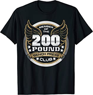 200 Pound Bench Press Club T-Shirt for Weightlifters
