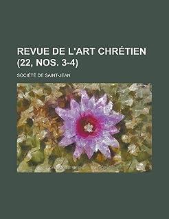 Revue de L'Art Chretien (22, Nos. 3-4)