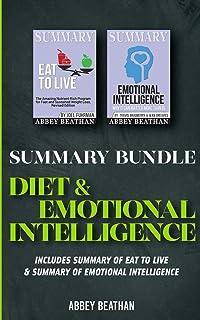 Summary Bundle: Diet & Emotional Intelligence: Includes Summary of Eat to Live & Summary of Emotional Intelligence