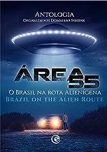 Área 55 - O Brasil na Rota Alienígena/Brazil on the Alien Route (Edição Bilíngue)
