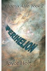 Perihelion (Phoenix Afire Book 2) Kindle Edition