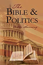 The Bible and Politics: Weaving Biblical Principles Into Politics