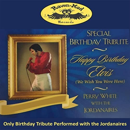 Happy Birthday Elvis (Wish You Were Here) de Perry White & The ...