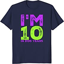 I'm 10 in Dog Years. Funny 70th birthday t shirt gift
