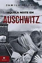 Aquela Noite em Auschwitz