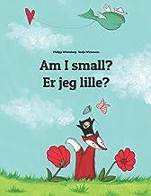 Am I small? Er jeg lille?: Children's Picture Book English-Danish (Bilingual Edition) PDF