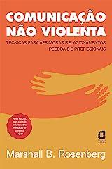 Comunicação não violenta - Nova edição: Técnicas para aprimorar relacionamentos pessoais e profissionais eBook Kindle