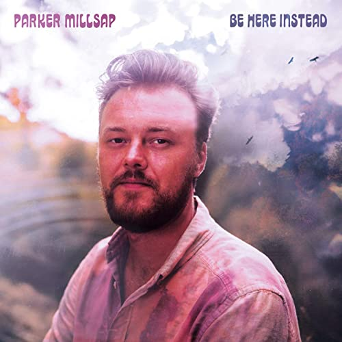 Be Here Instead by Parker Millsap on Amazon Music - Amazon.com