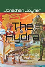 The Hydra: Achieving Victory in Sri Lanka's Civil War