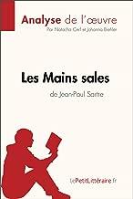 Les Mains sales de Jean-Paul Sartre (Analyse de l'oeuvre): Comprendre la littérature avec lePetitLittéraire.fr (Fiche de lecture) (French Edition)