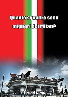 Quante squadre sono migliori del Milan?: Regalo divertente per tifosi milanisti. Il libro è vuoto, perché è l' AC Milan la squadra migliore. Idee regalo ... tifoso ultras milanista (Italian Edition)