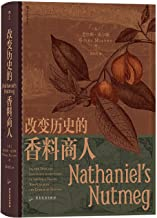 Nathaniel's Nutmeg: or, The True and Incredible Adventures of the Spice Trader Who Changed the Course of History (Chinese ...
