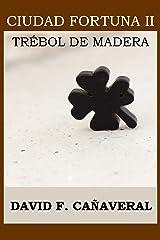 Trebol de madera (Ciudad Fortuna nº 2) Versión Kindle