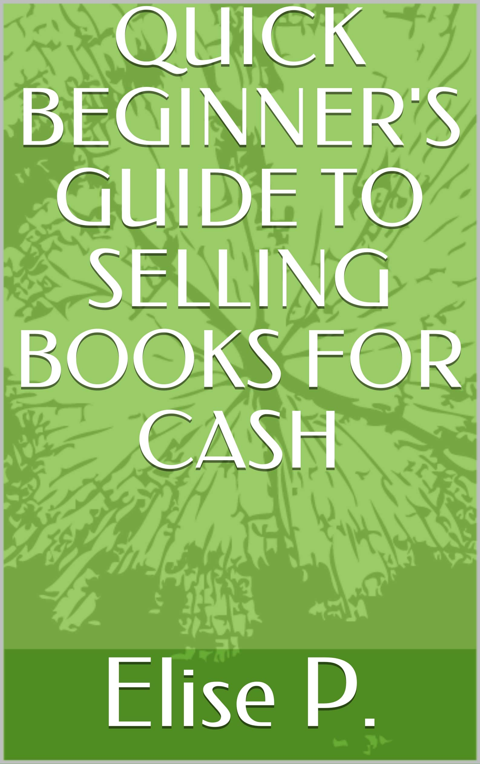 QUICK BEGINNER'S GUIDE TO SELLING BOOKS FOR CASH