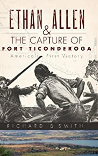 Ethan Allen & the Capture of Fort Ticonderoga