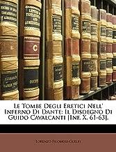 Le Tombe Degli Eretici Nell' Inferno Di Dante: Il Disdegno Di Guido Cavalcanti [Inf. X. 61-63]. (Italian Edition)